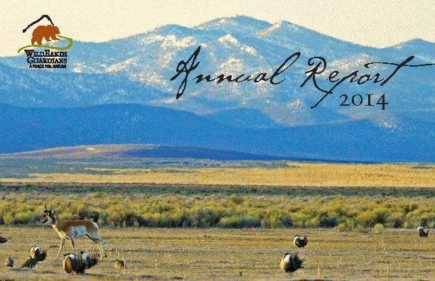 http://pdf.wildearthguardians.org/flowpaper/annual-rpt-2014/